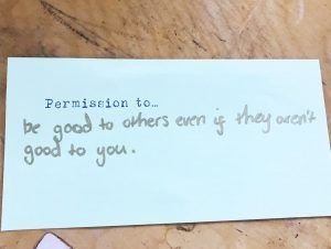 Permission slip to be good to others even if they aren't good to you